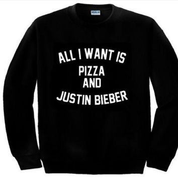 PEAPJ1A ALL I WANT IS PIZZA AND JUSTIN BIEBER Sweatshirt English letters crew neck sweater