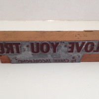 Letterpress Print Block I Love You Truly Song Vintage Wood Printing Stamp