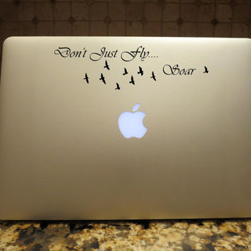 Don't Just Fly...Soar Decal Custom Vinyl Computer Laptop Car auto vehicle window decal custom sticker Inspirational Words Decal