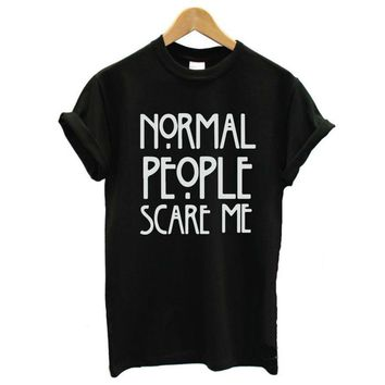 Casual Tops, Casual T-shirt| Normal People Scare Me