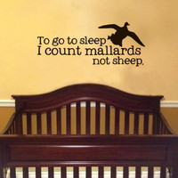 to go to sleep i count mallards not sheep  Duck Vinyl Wall Art Decal