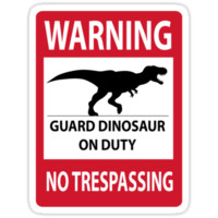 No Trespassing Sign (Tyrannosaurus Rex) by thekohakudragon
