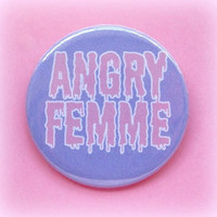 Angry femme - button badge 1.5 Inch
