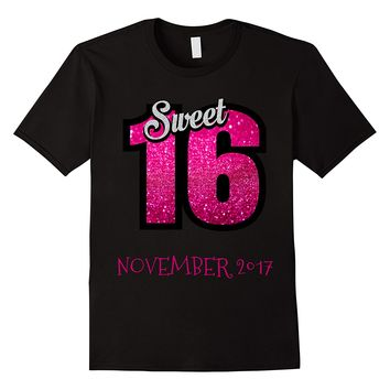 SWEET 16 NOVEMBER 2017 BIRTHDAY SHIRT