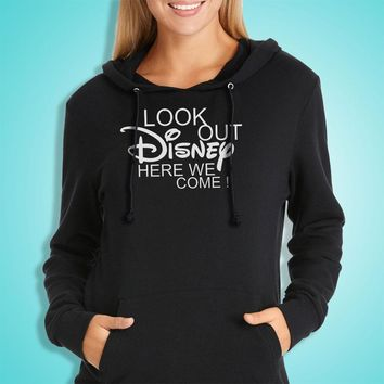 Look Out Disney Here We Come Disney Land Disney World Women'S Hoodie