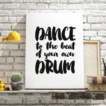 "PRINTABLE ART ""Dance To The Beat Of Your Own Drum"" Modern Minimal Wall Art Brush Typography Inspirational Decorative Gallery Wall TYPOGRAPHY"