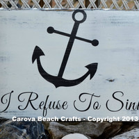 Ready To Ship, I Refuse To Sink, Wood Sign, Anchor, Anchor Decor, Nautical, 13x9, Beach Decor, Coastal, Beach Sign, Graduation, Anchors