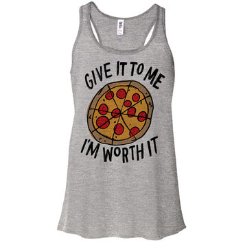 Give it to Me I'm Worth it (Pizza) Racerback Tank Top