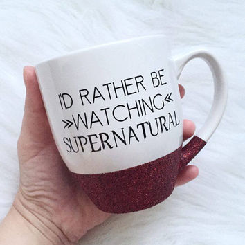 I'd Rather Be Watching Supernatural / Glitter Dipped Mug / Supernatural Coffee Mug / SPN / Supernatural / Glitter Dipped / Glitter Mug