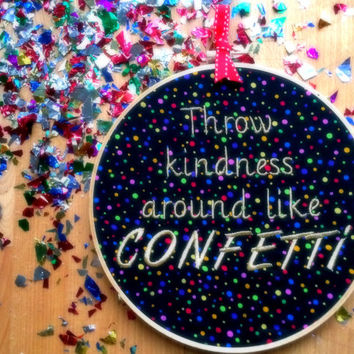 Kindness Quote - Embroidery Hoop Wall Hanging - Home Decor