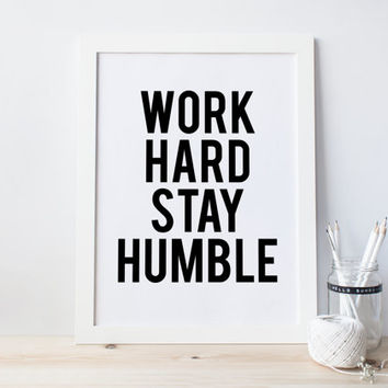Work Hard and Stay Humble, Typography Print, Inspirational Quote, Wall Decor, Black and White Art, Office Decor, Dorm Decor, Printable Art