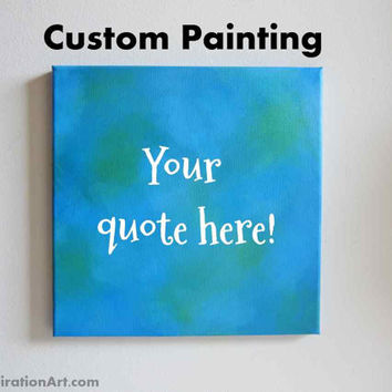Personalized Quote Art 12x12 Canvas Word Art - Custom Wall Art - Affordable Art - Sayings and Quotes One of a Kind Gifts - Custom Signs