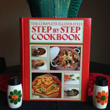 The Complete Illustrated Step By Step Cookbook- Vintage 1980's