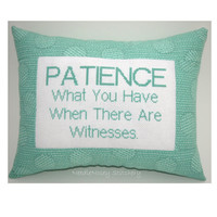 Funny Cross Stitch Pillow, Cross Stitch Quote, Mint Green Pillow, Patience Quote