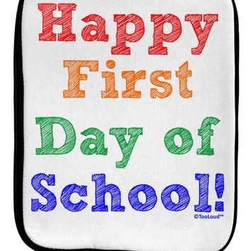 Happy First Day of School 9 x 11.5 Tablet  Sleeve by TooLoud