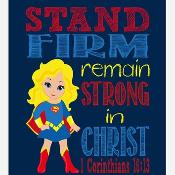 Supergirl Superhero Christian Nursery Decor Print - Stand Firm Remain Strong - 1 Corinthians 16:13