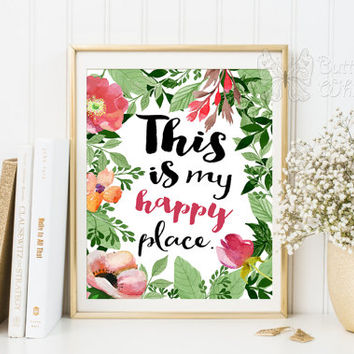 Printable quotes This is my happy place inspirational quote printable wisdom office print positive thoughts quote affirmation, gift idea