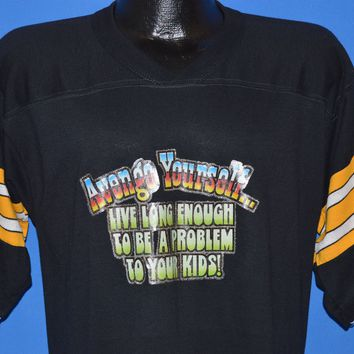 80s Avenge Yourself Be A Problem To Your Kids t-shirt Medium
