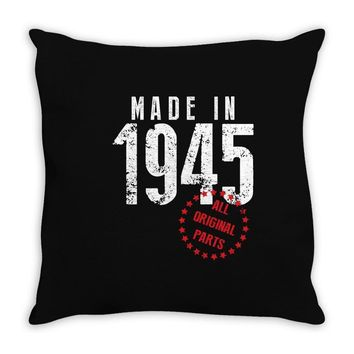 Made In 1945 All Original Parts Throw Pillow
