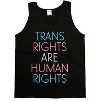 Trans Rights Are Human Rights -- Unisex Tanktop