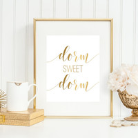 Dorm Decor, Dorm Sweet Dorm Art Print, Dorm Room Decor, College Wall Art, Dorm Wall Art, College Gift, Faux Gold Art, Graduation Gift