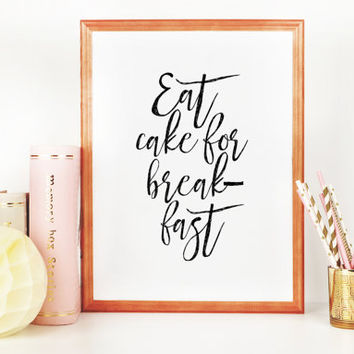 Kitchen Wall Decor Kitchen Decor Eat Cake For Breakfast Kitchen Signs Food Print Food Gift Food Lover Printable Art Typography Print