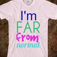 I'm far from normal - Dani's Boutique