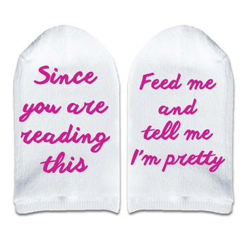 Since You are Reading This Feed Me and Tell Me I'm Pretty - Women's No Show Socks Text on Sole
