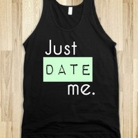 Just date me.