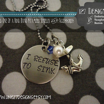 I Refuse to Sink Anchor Charm Personalized Necklace SHIPPED in 10-14 Days SHIPPING TIME 3-5 Days