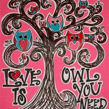 Southern Chics Funny Love is Owl Need Sweet Girlie Bright T Shirt