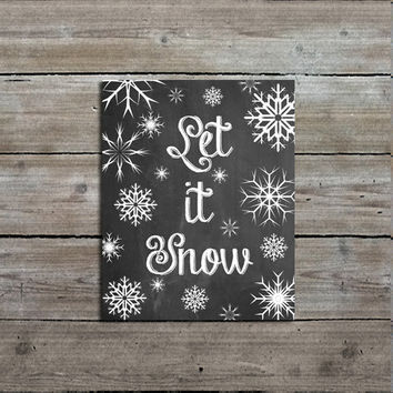 Let It Snow Print, 8x10 Snowflake Art Print, PRINTABLE Christmas Decor, Chalkboard Wall Art, Home Decor, Holiday Print, Instant Digital
