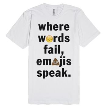 Where Words Fail, Emojis Speak-Unisex White T-Shirt