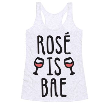 ROSÉ IS BAE RACERBACK TANK
