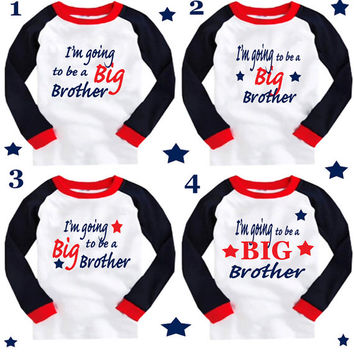 I'm going to be a Big Brother T-shirt or design your own