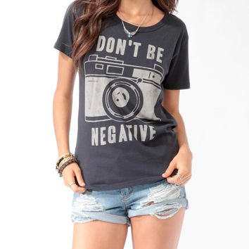 Don't Be Negative Tee