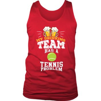 Men's My Drinking Team Has A Tennis Problem Tank Top - Funny Gift
