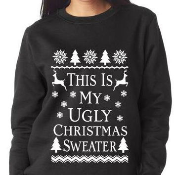 MORE COLORS, This is My Ugly Christmas Sweater, Funny Christmas Tee, Ugly Christmas Shirt,  Merry Christmas Shirt
