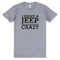 I drive a Jeep and she drives me crazy