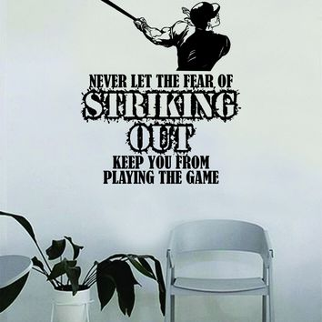 Baseball Never Let the Fear of Striking Out Wall Decal Sticker Bedroom Living Room Art Vinyl Inspirational Sports Teen Softball Homerun