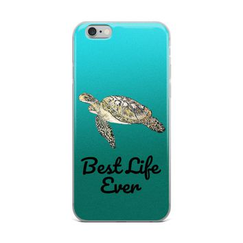 Sea turtle Best Life Ever iPhone Case