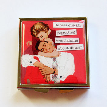 Funny pill case, Pill Case, Pill Box, Funny pill box, humor, 4 Sections, Square Pill case, sassy women, complaining about dinner (4357)