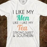 I Like My Men Strong,sweet,and Southern-Unisex White T-Shirt