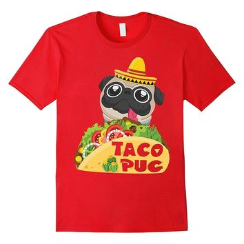Funny Pug Shirt Dog Costume Sombrero Mexican Taco Shirt