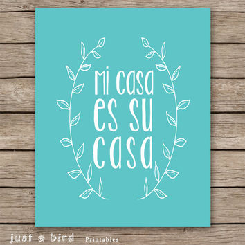 Mi casa es su casa - hallway decor, spanish wall decor, hallway print, entryway decor, quote art print, housewarming gift INSTANT DOWNLOAD