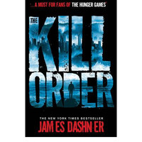 The Kill Order By (author) James Dashner