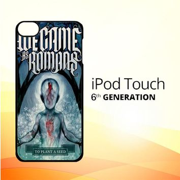 We Came As Romans cover Z1387 iPod Touch 6 Case