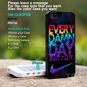 Every Damn Day Just Do It Nike Logo - For iPhone 5 Black Case Cover