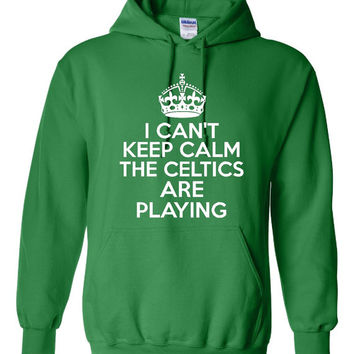 Funny I Can't Keep Calm The Celtics Are Playing Unisex Hoodie! Great I Can't Keep Calm The Celtics Are Playing Hoodie! Great Gift Idea!!!