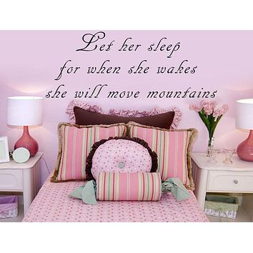Let Her Sleep For When She Wakes She Will Move Mountains Wall Sticker Decals